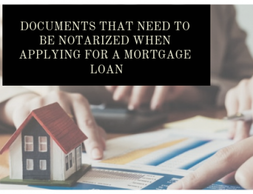 Documents that need to Be notarized when applying for a mortgage loan